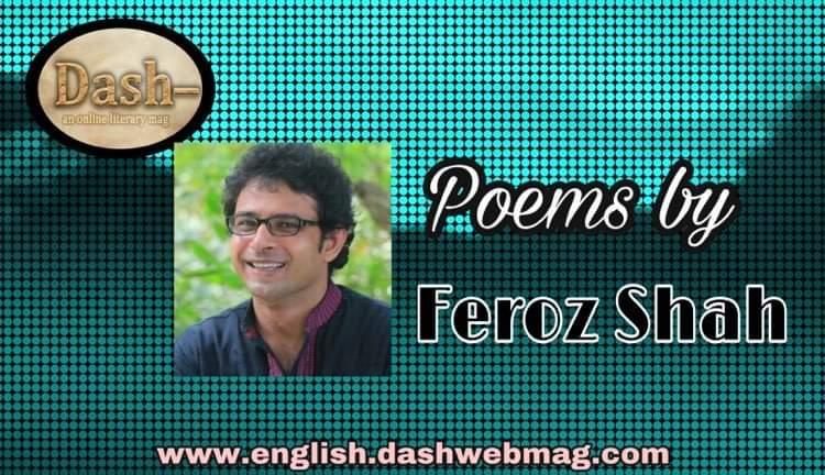 Poems by Feroz Shah