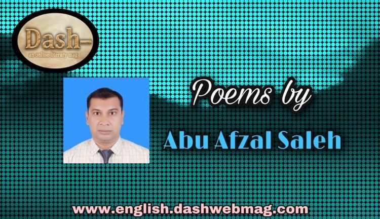 poems by Abu Afzal Saleh
