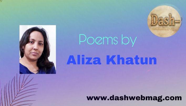 Poems by- Aliza Khatun