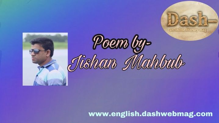 Poem by- Jishan Mahbub