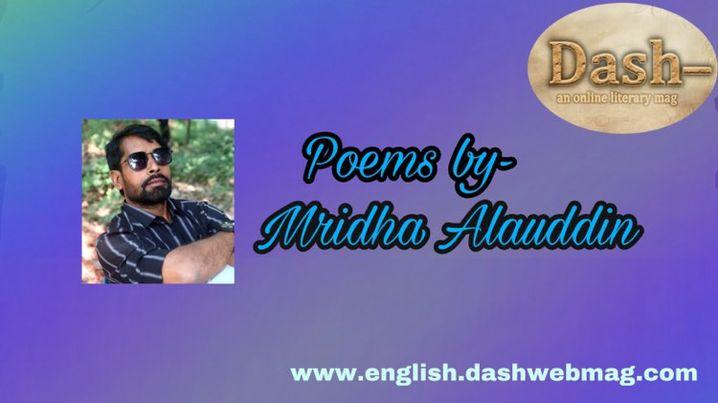 Poems by— Mridha Alauddin