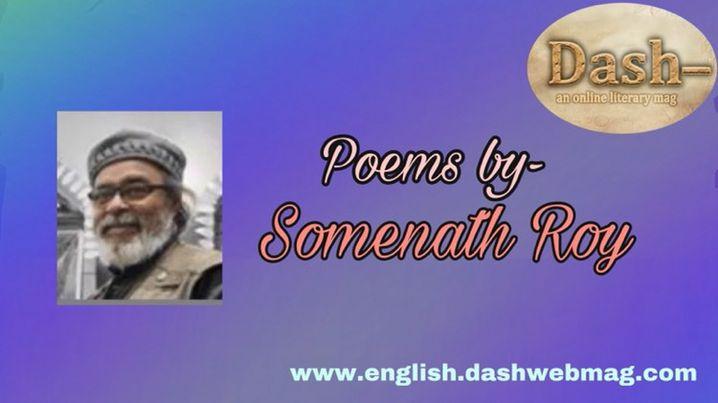Poems by- Somenath Roy