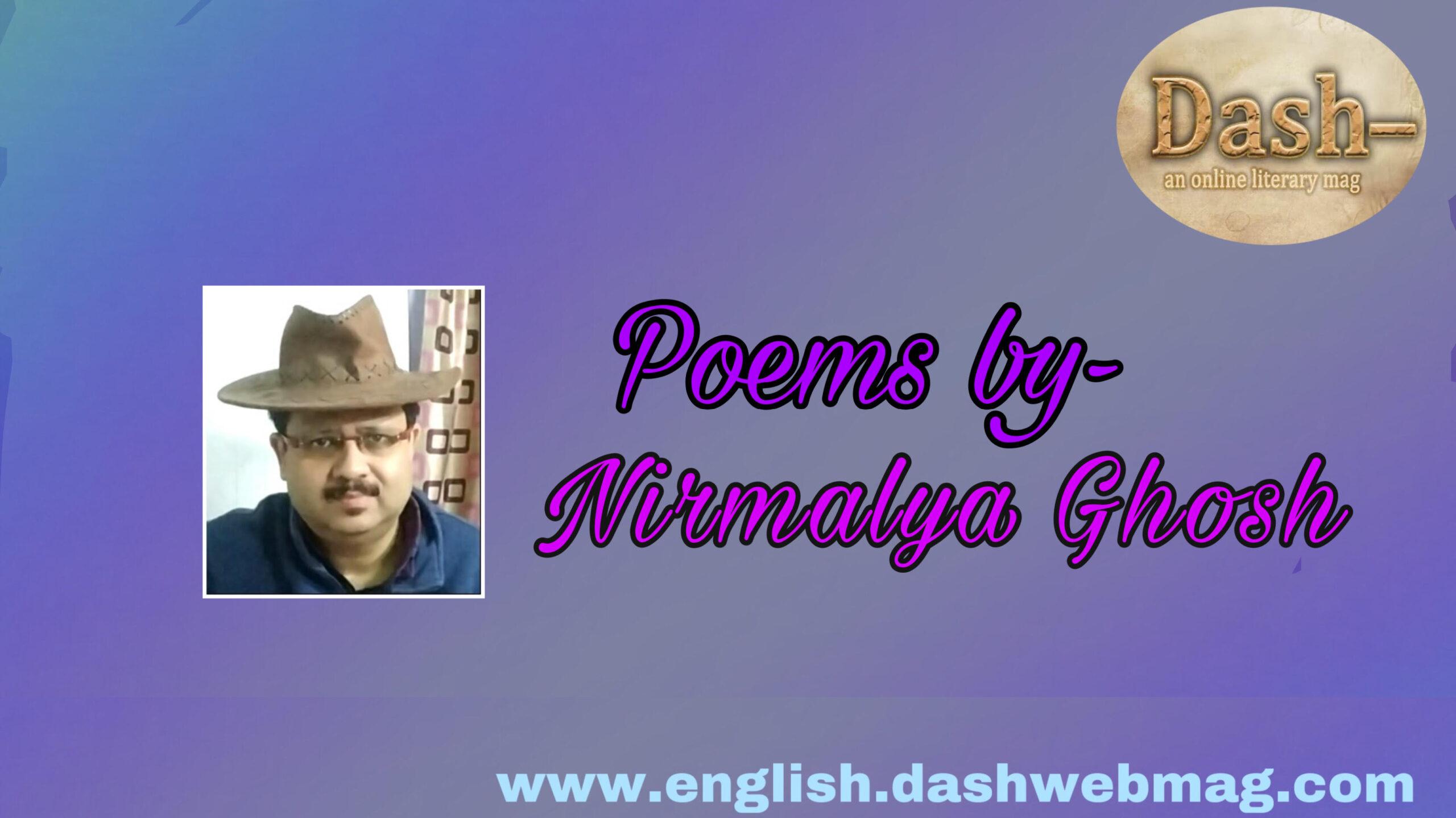 Poems by-  Nirmalya Ghosh