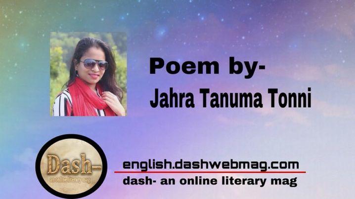 Poem by- Jahra Tanuma Tonni