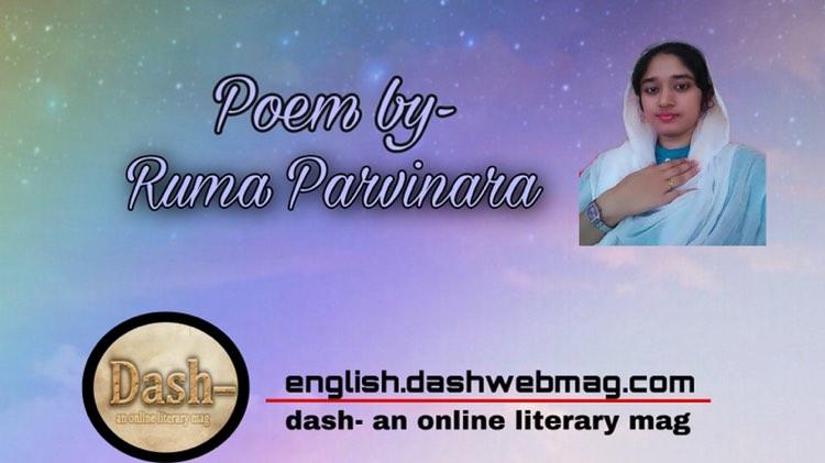 Poem by- Ruma Parvinara