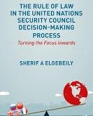 Elgebeily: The Rule of Law in the United Nations Security Council Decision-Making Process