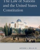 Bellia & Clark: The Law of Nations and the United States Constitution
