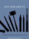 Kierulf: Disarmament under International Law