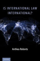 Roberts: Is International Law International?