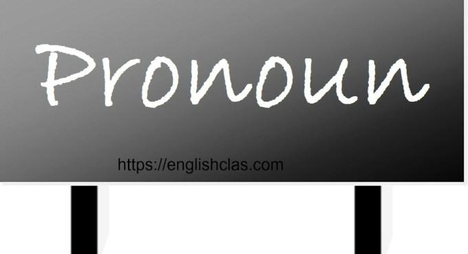 Pengertian, Jenis Pronoun dan Contoh Kalimatnya + Terjemahan
