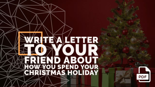 Write a Letter to Your Friend about How You Spend Your Christmas