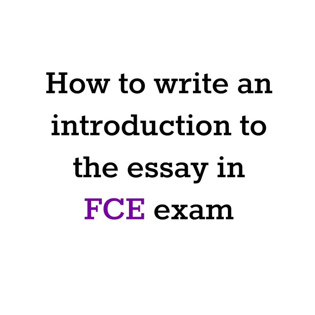 How to write an introduction to the essay in FCE exam  English