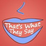 That's What They Say logo