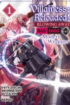 Villainess: Reloaded! ~Blowing Away Bad Ends with Modern Weapons~Volume 1