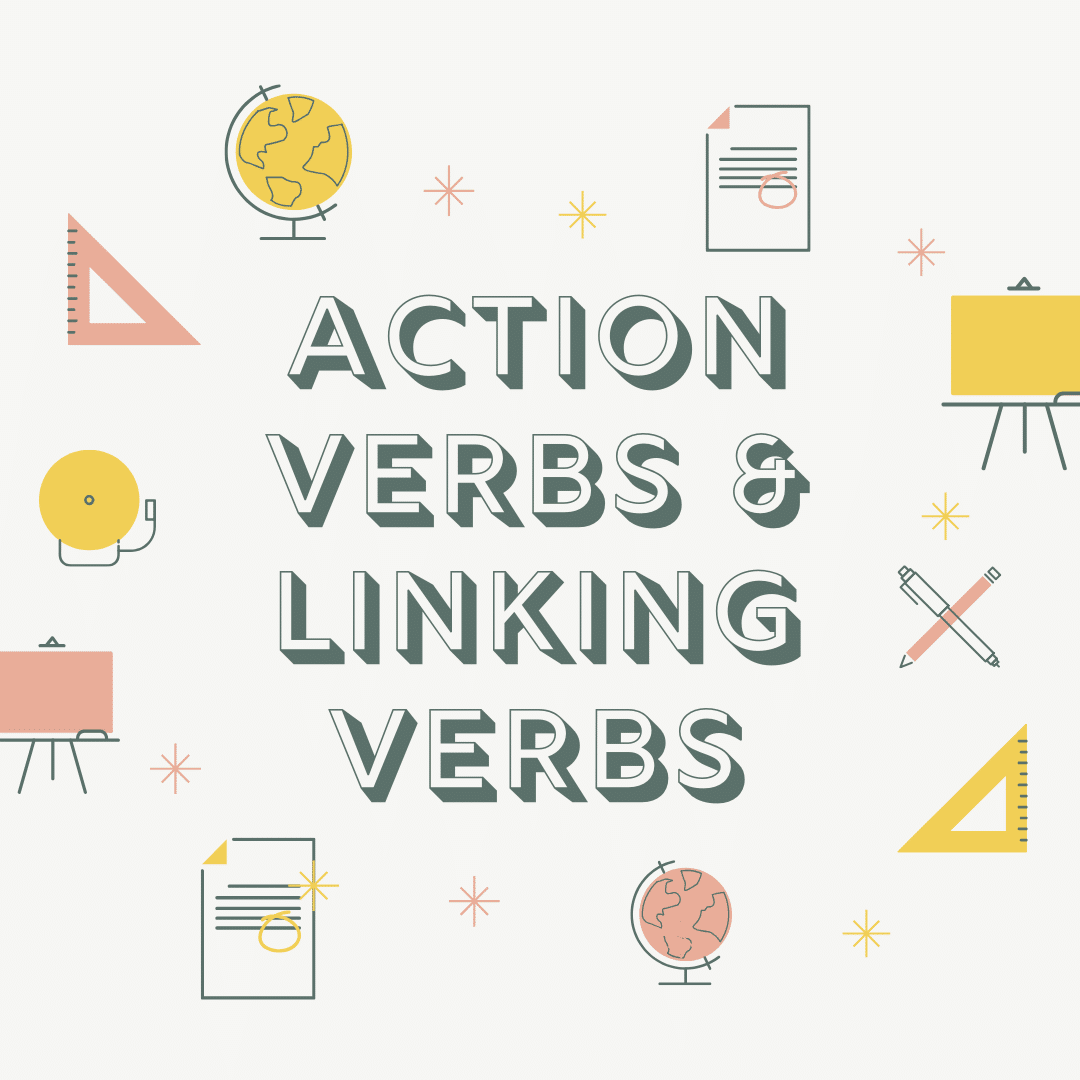 Learning About Action Verbs And Linking Verbs