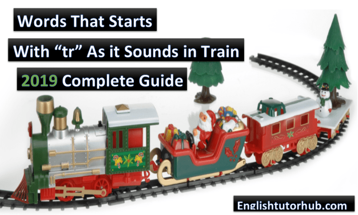 Words That Start With tr as it sounds in train