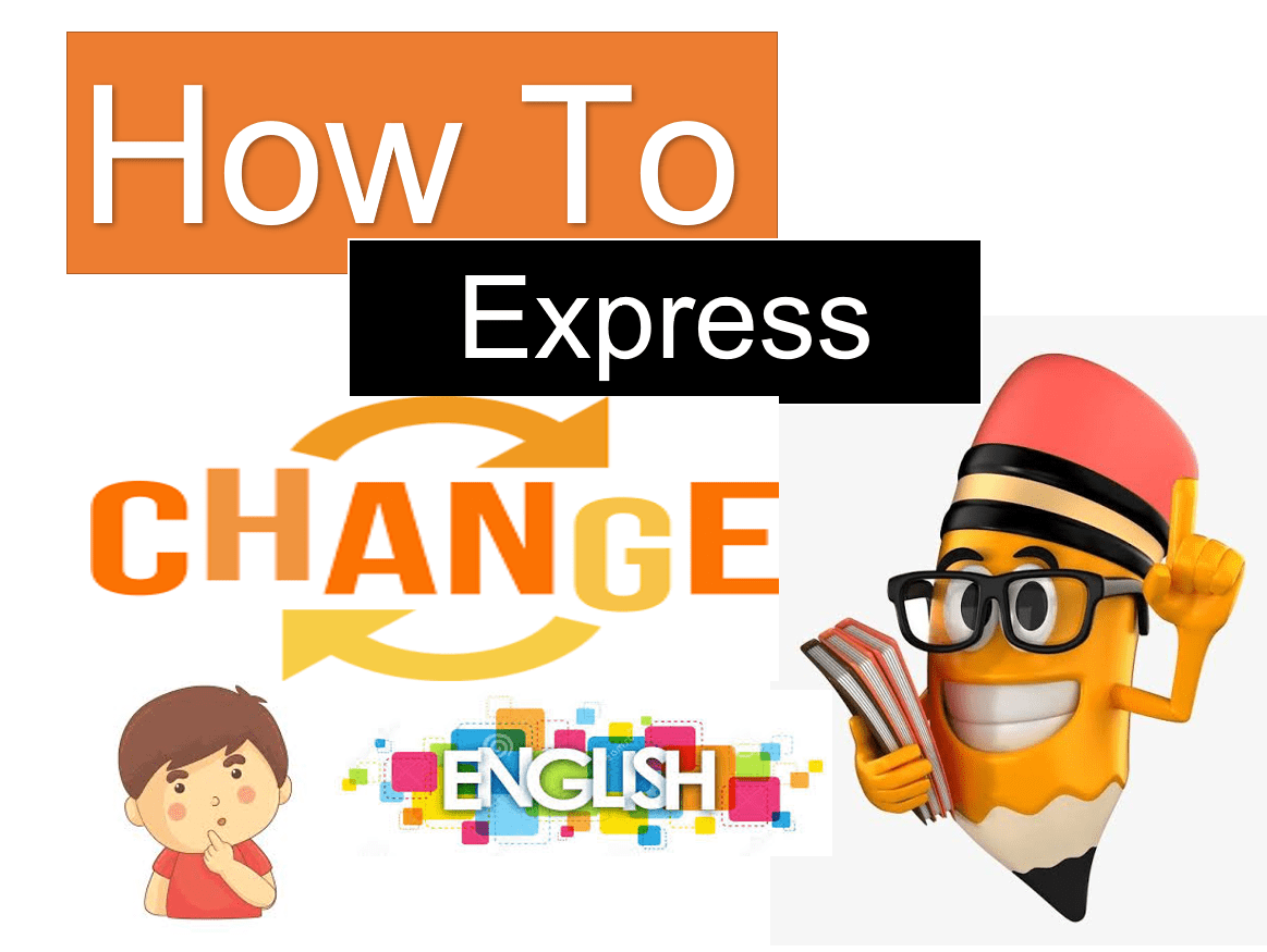 How To express change in English