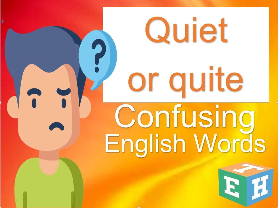 Quiet or quite Confusing English words