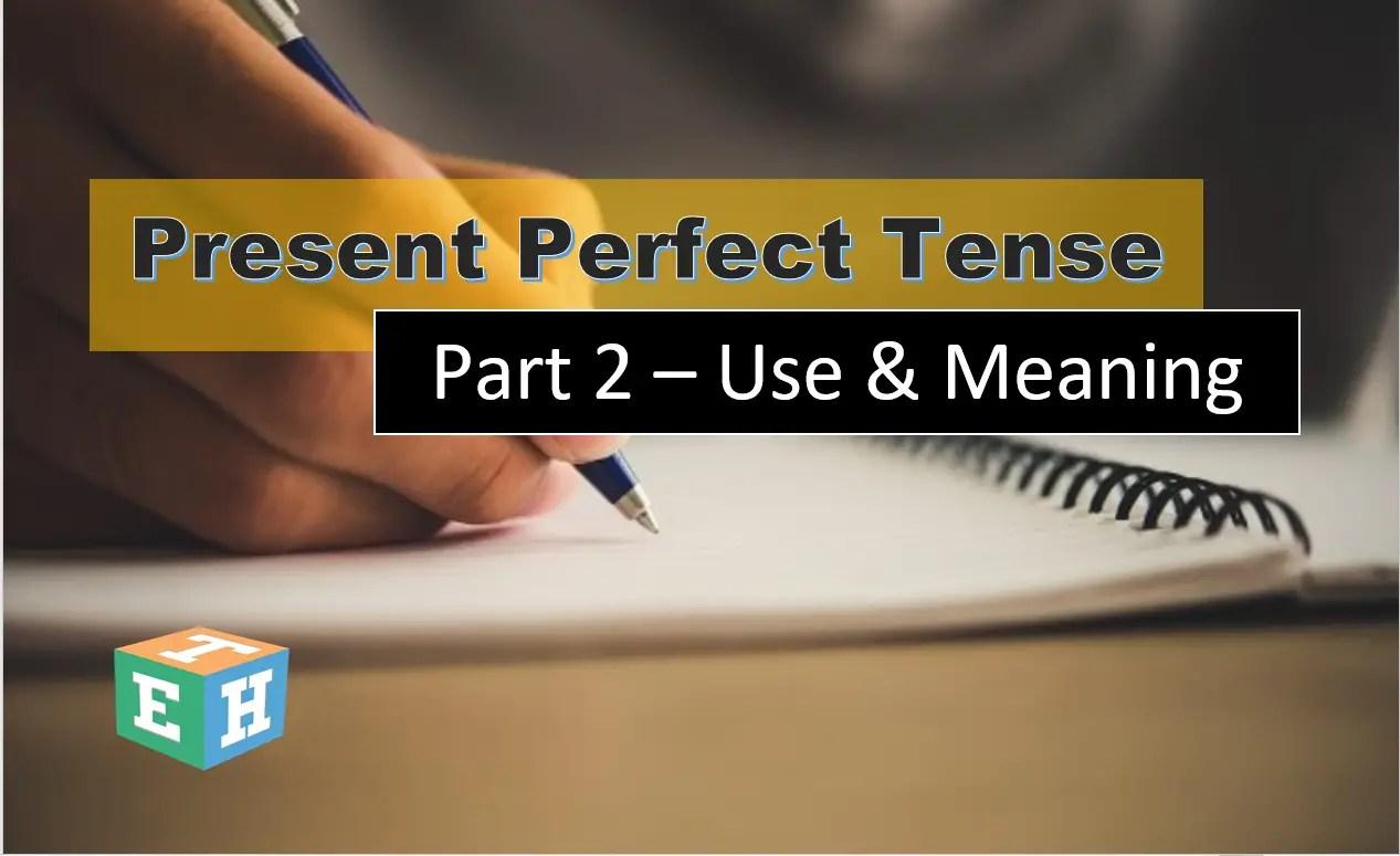 Present Perfect Tense Part 2