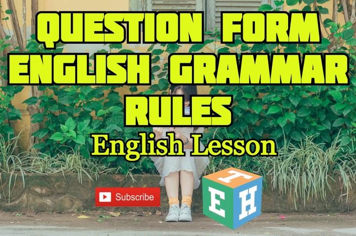 Question form: English grammar Rules