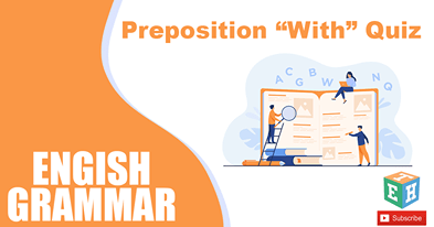 "Preposition ""With"" Quiz - English Grammar"