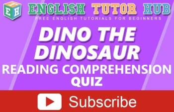 Dino the Dinosaur | Reading Comprehension | Quiz