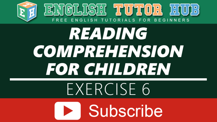 Reading Comprehension for children Exercise 6