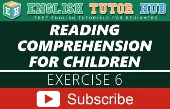 Reading Comprehension for children Exercise 6
