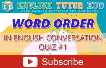 Word Order in English Conversation quiz #1