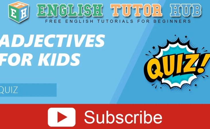 Adjective for Kids   Quiz