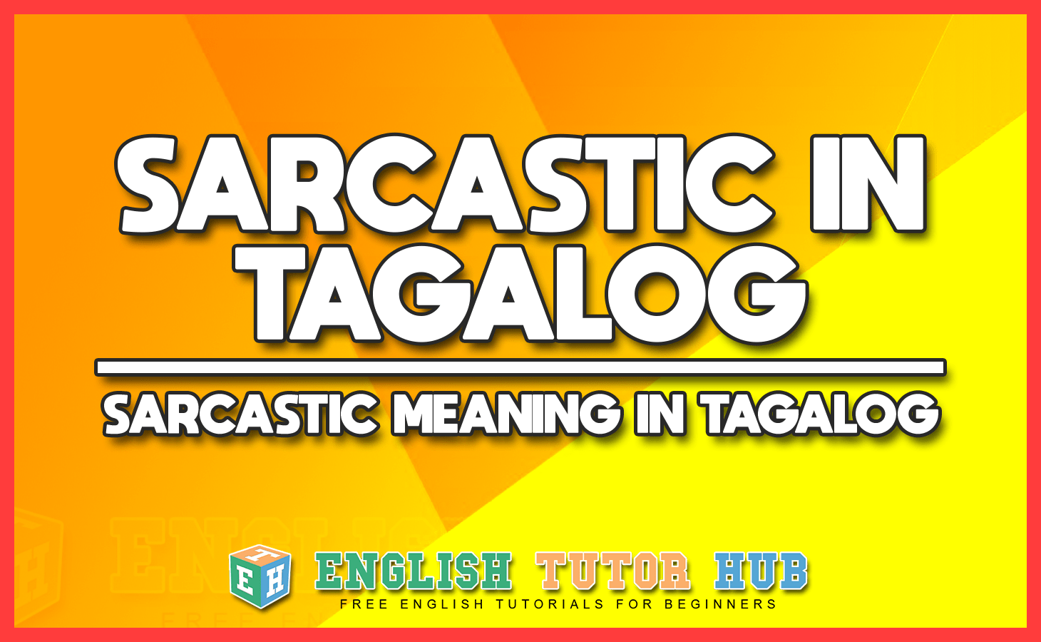 Sarcastic In Tagalog - Sarcastic Meaning In Tagalog