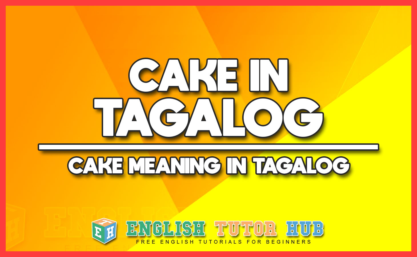 CAKE IN TAGALOG - CAKE MEANING IN TAGALOG