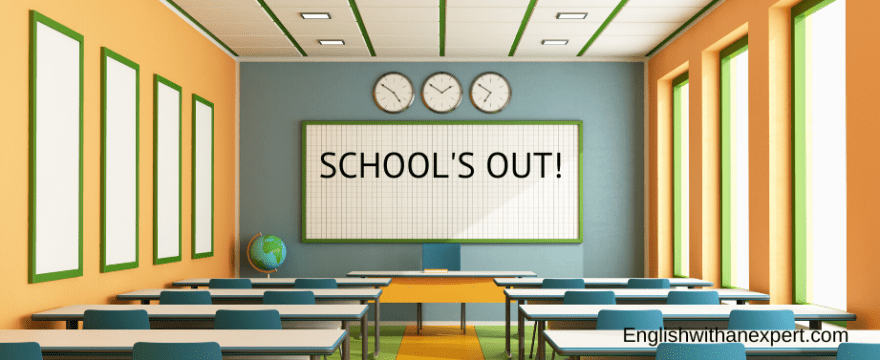 School's Out by Andrew Turner @ Englishwithanexpert.com