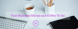 coffee-and-business-idioms-on-the-go