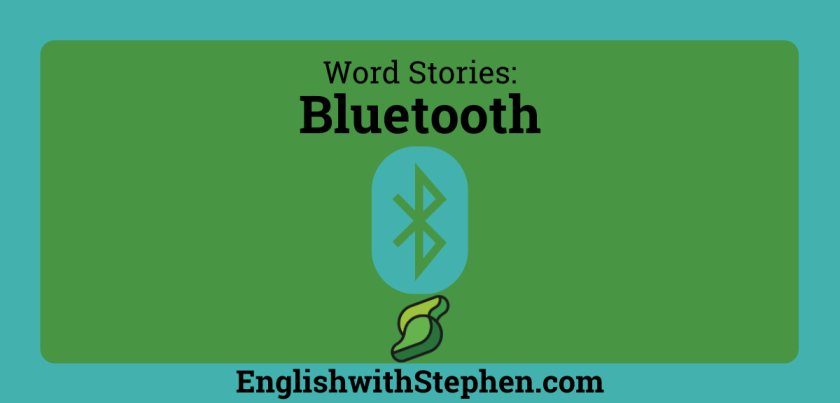 The story of the word 'bluetooth' by English with Stephen
