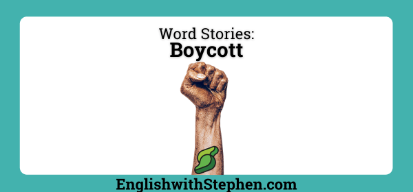 """The history and origin of the word """"boycott"""". By English with Stephen"""