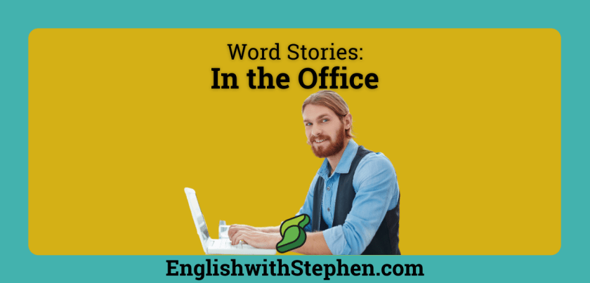 The etymology of the words in the Office suite of programs. By English with Stephen