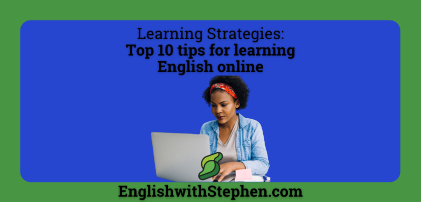 Top tips for learning English online. By English with Stephen