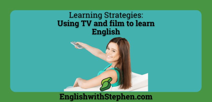 Tips for learning English from TV and films. By English with Stephen