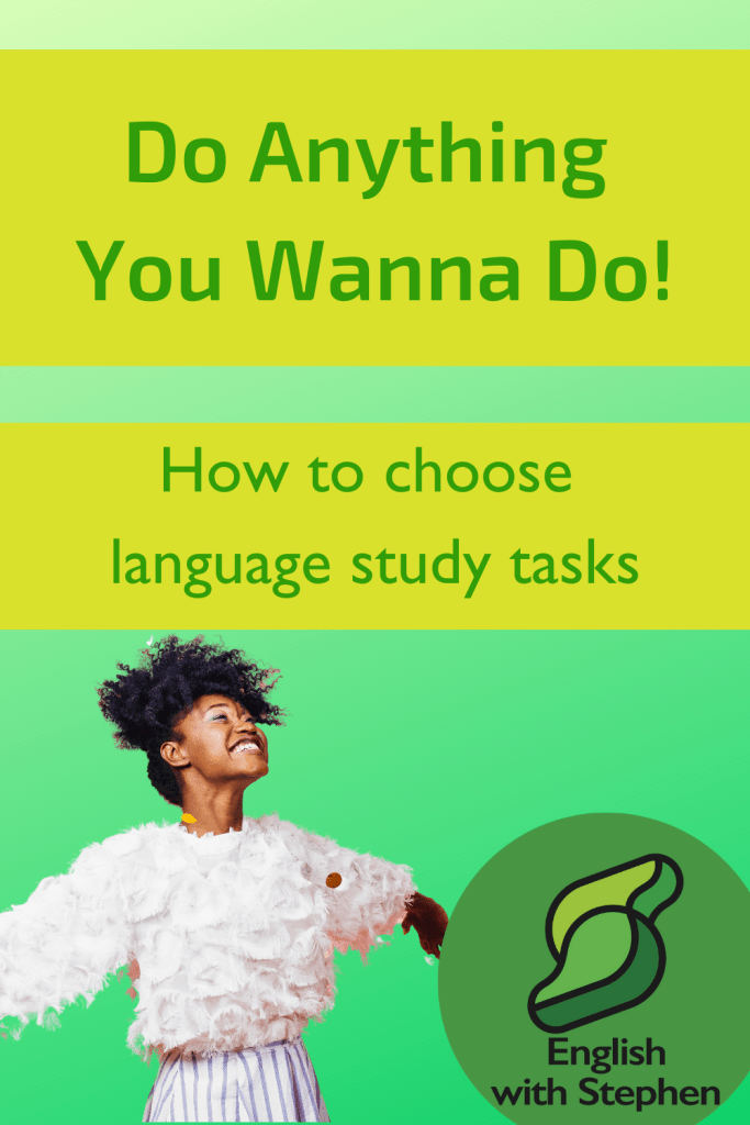 Image of young black woman with arms out wide enjoying life. Text: Do anything you wanna do. How to choose language study tasks by English with Stephen