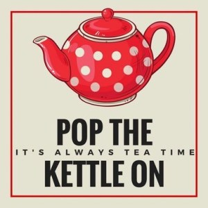 Image of Pop the Kettle On Podcast