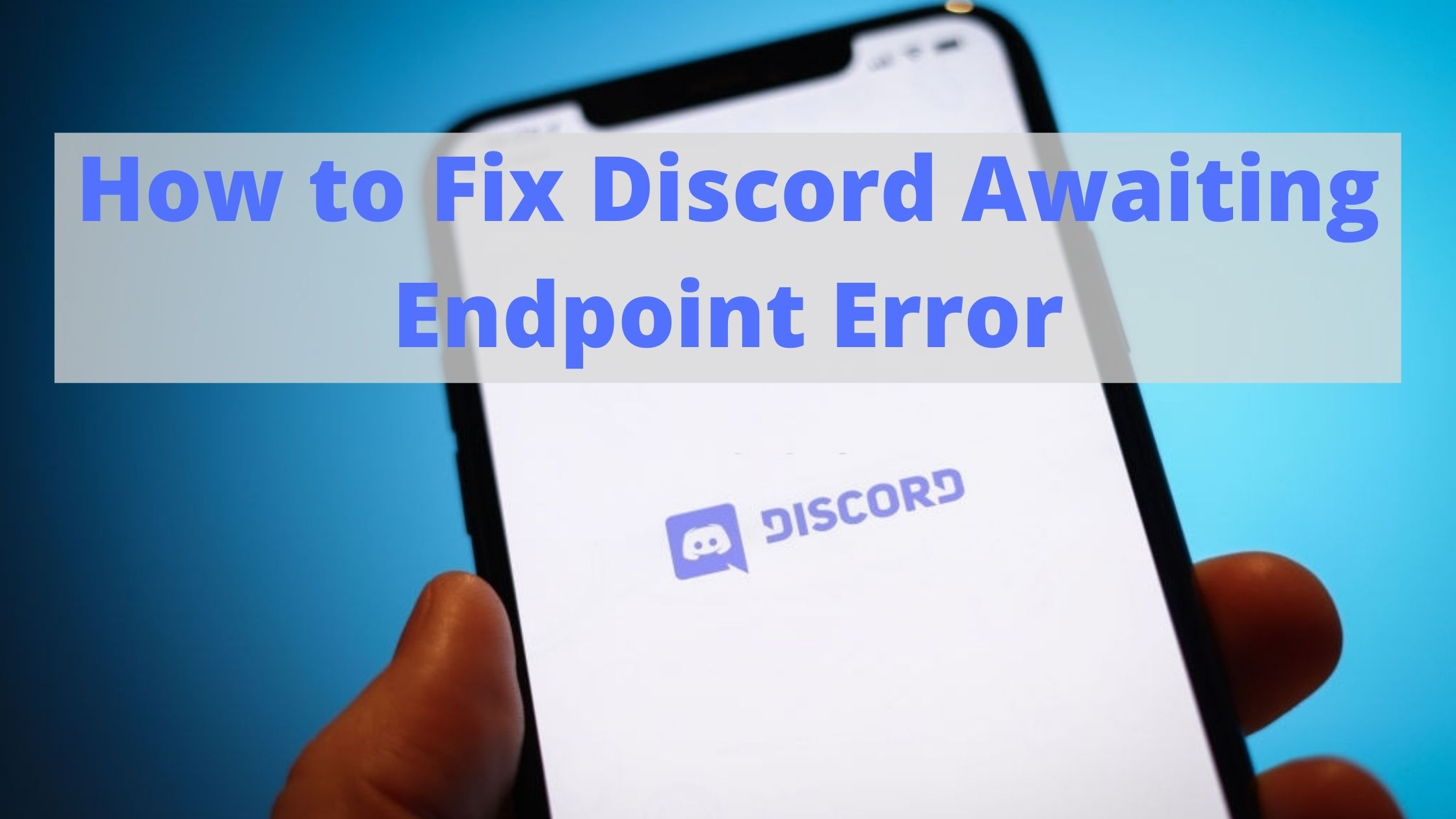 How to fix Discord awaiting endpoint connection error