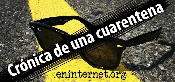 cronica de una cuarentena en clave de humor en eninternet.org