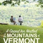 The Wilburton Inn Green Mountains Vermont