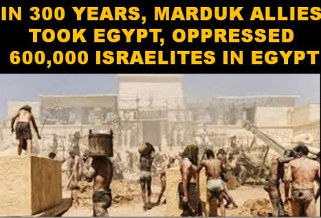 Marduk allies take Egypt & Israelites