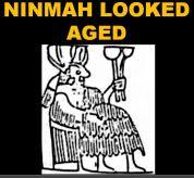 Ninmah'd aged