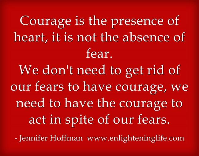 https://i2.wp.com/enlighteninglife.com/wp-content/uploads/2016/02/Courage-is-the-presence.jpg