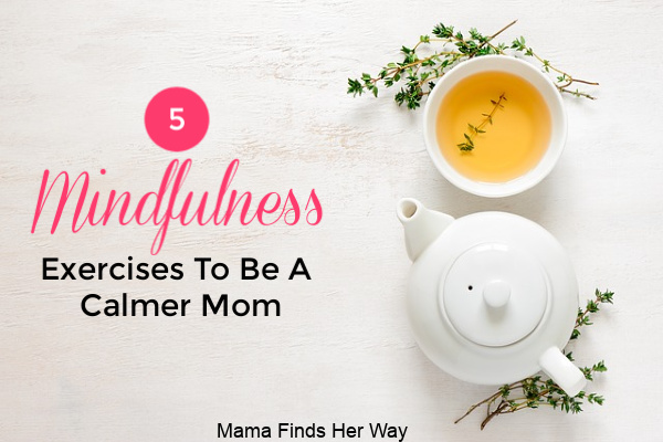 Mindfulness For Parents | 5 Quick & Easy Mindfulness Exercises
