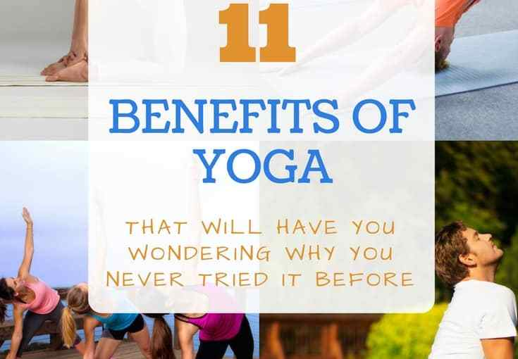 11 Benefits Of Yoga That Will Have You Wondering Why You Never Tried It Before