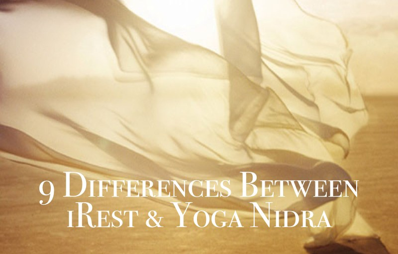 9 Differences Between iRest & Yoga Nidra